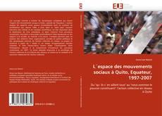 Bookcover of L'espace des mouvements sociaux à Quito, Equateur, 1997-2007