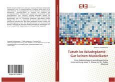Bookcover of Tutsch ko Wèadrgèantè – Gar keinen Muskelkater
