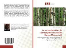 Capa do livro de La surexploitation du Scorodophloeus zenkeri Harms (Arbre à ail)