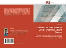 Couverture de Le réseau de soins palliatifs ville hôpital Oïkia à Saint Etienne