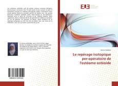 Bookcover of Le repérage isotopique per-opératoire de l'ostéome ostéoide