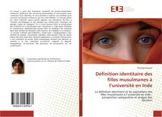 Bookcover of Définition identitaire des filles musulmanes à l'université en Inde