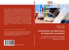 Bookcover of Contribution du laboratoire de diagnostic parasitaire