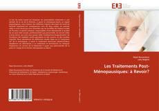 Copertina di Les Traitements Post-Ménopausiques: à Revoir?