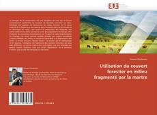 Buchcover von Utilisation du couvert forestier en milieu fragmenté par la martre