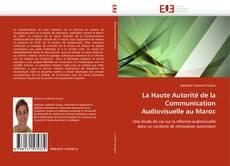Couverture de La Haute Autorité de la Communication Audiovisuelle au Maroc