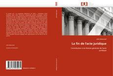 Bookcover of La fin de l'acte juridique