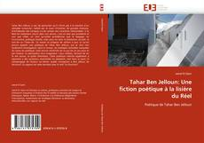 Portada del libro de Tahar Ben Jelloun: Une fiction poétique à la lisière du Réel