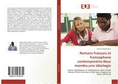 Romans français et francophone contemporains:deux mondes,une idéologie kitap kapağı