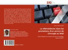 Обложка La télémédecine dans les prestations d'un service de chirurgie au Mali