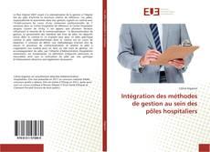 Couverture de Intégration des méthodes de gestion au sein des pôles hospitaliers