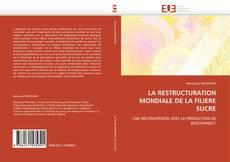 LA RESTRUCTURATION MONDIALE DE LA FILIERE SUCRE kitap kapağı