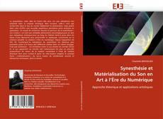 Bookcover of Synesthésie et Matérialisation du Son en Art à l'Ère du Numérique