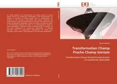 Bookcover of Transformation Champ Proche Champ lointain
