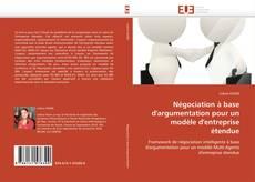 Buchcover von Négociation à base d'argumentation pour un modèle d'entreprise étendue