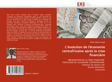 Bookcover of L'évolution de l'économie centrafricaine après la crise financière