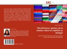 Bookcover of Microfinance, gestion de la relation client et viabilité au Sénégal