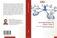 Обложка Les organisations en réseau. Tome 2