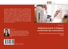 Copertina di Radiopharmacie à l'hôpital: conformité des activimètres