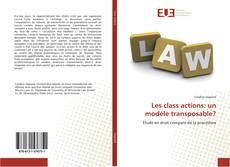 Couverture de Les class actions: un modèle transposable?