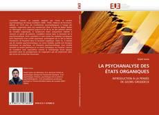 Bookcover of LA PSYCHANALYSE DES ÉTATS ORGANIQUES