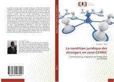 Bookcover of La condition juridique des étrangers en zone CEMAC