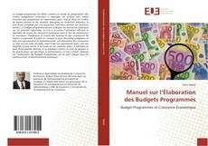 Bookcover of Manuel sur l'Élaboration des Budgets Programmes