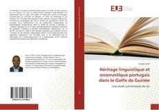 Couverture de Héritage linguistique et onomastique portugais dans le Golfe de Guinée