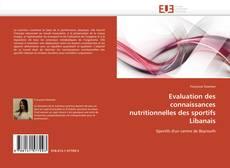 Couverture de Evaluation des connaissances nutritionnelles des sportifs Libanais