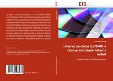 Couverture de Hétérostructures GaN/AlN à champ électrique interne réduit