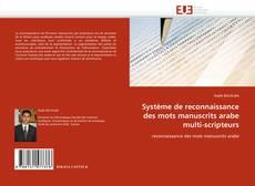 Bookcover of Système de reconnaissance des mots manuscrits arabe multi-scripteurs