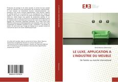 Bookcover of LE LUXE, APPLICATION A L'INDUSTRIE DU MEUBLE