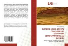 Bookcover of SYSTEME SOCIO-SPATIAL COUTUMIER ET TRANSITION DEMOGRAPHIQUE AU BURUNDI