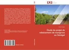 Couverture de Étude du projet de reboisement de mangrove au Sénégal