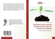 Bookcover of Paradigme de la relation Banque-clients dans les services sur Internet