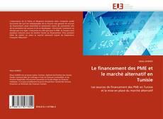 Couverture de Le financement des PME et le marché alternatif en Tunisie