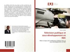 Couverture de Télévision publique et sous-développement en RDC