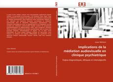Couverture de Implications de la médiation audiovisuelle en clinique psychiatrique