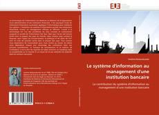 Couverture de Le système d'information au management d'une institution bancaire