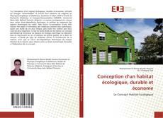 Couverture de Conception d'un habitat écologique, durable et économe