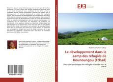 Bookcover of Le développement dans le camp des réfugiés de Kounoungou (Tchad)