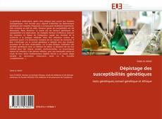Bookcover of Dépistage des susceptibilités génétiques