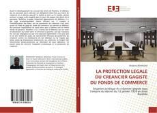 Couverture de LA PROTECTION LEGALE DU CREANCIER GAGISTE DU FONDS DE COMMERCE