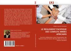 Buchcover von LE REGLEMENT PACIFIQUE DES CONFLITS ARMES AFRICAINS