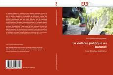 La violence politique au Burundi kitap kapağı