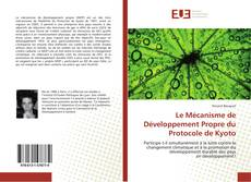 Le Mécanisme de Développement Propre du Protocole de Kyoto kitap kapağı