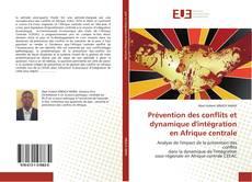 Bookcover of Prévention des conflits et dynamique d'intégration en Afrique centrale