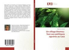 Bookcover of Un village khamou face aux politiques agraires au Laos