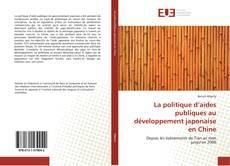 Portada del libro de La politique d'aides publiques au développement japonaise en Chine