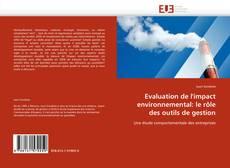 Bookcover of Evaluation de l'impact environnemental: le rôle des outils de gestion